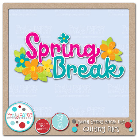 Floral Spring Break Title Cutting Files