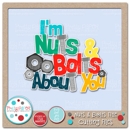 Nuts & Bolts Title Cutting Files