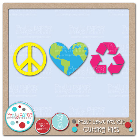 Peace Love Recycle Cutting Files