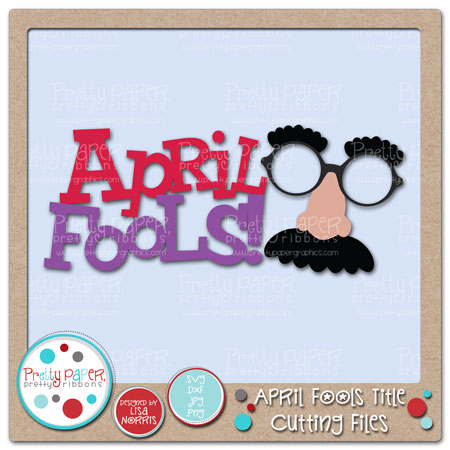 April Fools Title Cutting Files