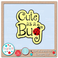 Cute as a Bug Title Cutting File