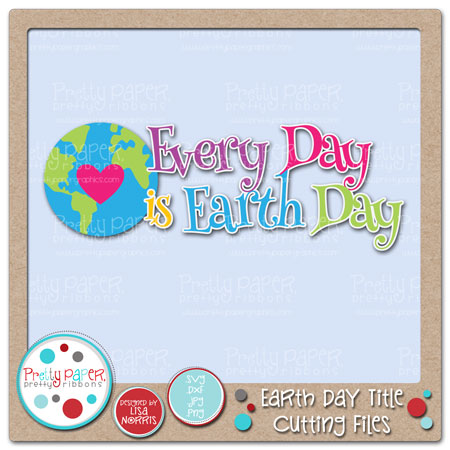 Earth Day Title Cutting Files