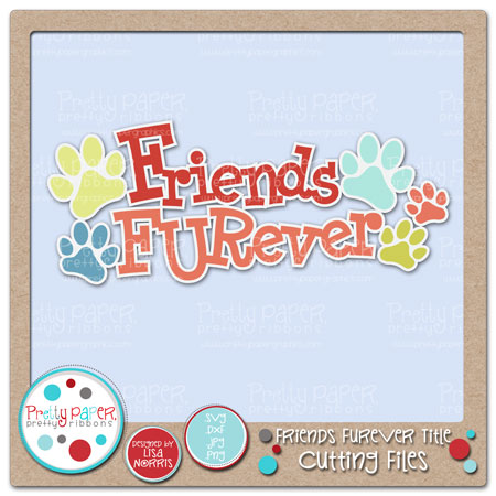 Friends Furever Title Cutting Files