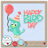 Happy Bird Day Cutting Files