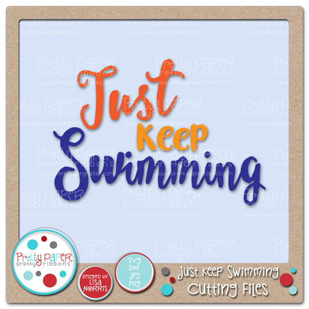 Just Keep Swimming Cutting Files