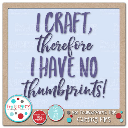 No Thumbprints Title Cutting Files