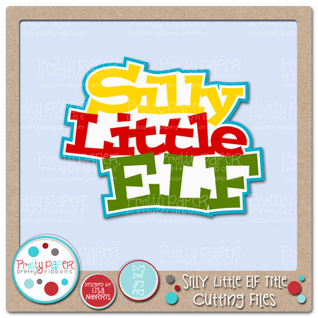 Silly Little Elf Title Cutting Files