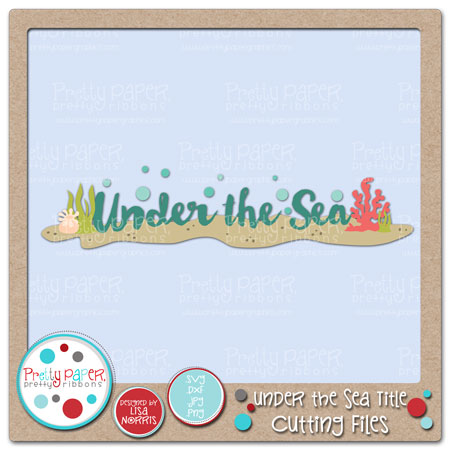 Under the Sea Title Cutting Files