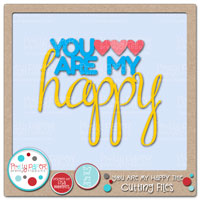 You Are My Happy Title Cutting Files